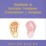 Eastern auricular medicine handbook of auricular treatment prescriptions formulae by Dr Li Chun Huang